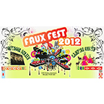 Our Previous Event - FauxFest 2012